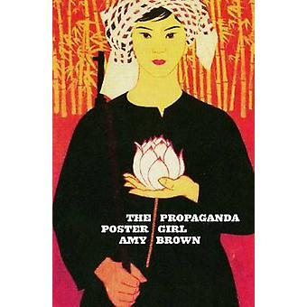 The Propaganda Poster Girl by Amy Brown - 9780864735744 Book