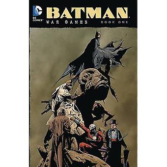 Batman - Book One - War Games   by Pete Woods - Andersen Gabrych - 9781