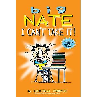 Grote Nate - I Can't Take It! - een verzameling van de zondagen door Lincoln Peirce