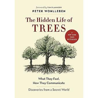 The Hidden Life of Trees - What They Feel - How They Communicate-Disco