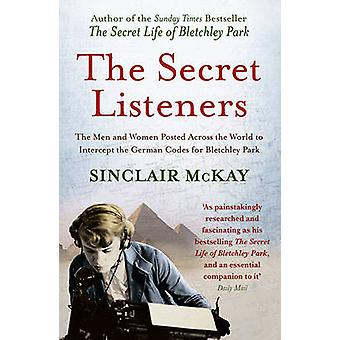 The Secret Listeners - The Men and Women Posted Across the World to In