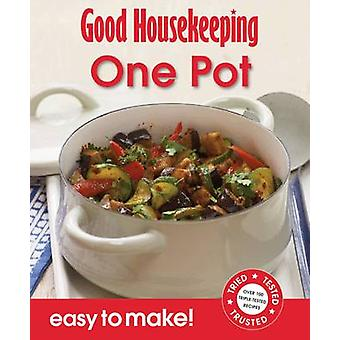 One Pot - Over 100 Triple-Tested Recipes by Good Housekeeping Institut