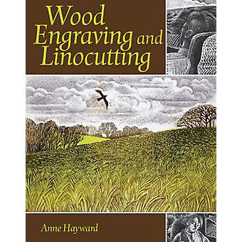 Wood Engraving and Linocutting by Anne Hayward - 9781861269980 Book