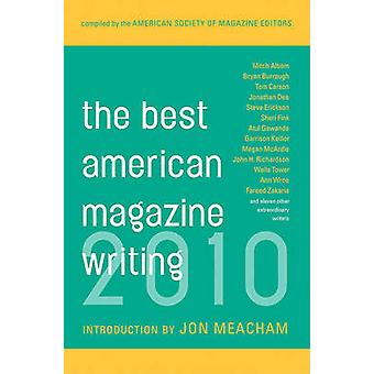 The Best American Magazine Writing 2010 by The American Society of Ma