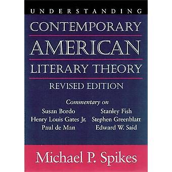 Comprendre la théorie littéraire américaine contemporaine par Michael P. Spi