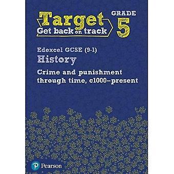 Target Grade 5 Edexcel GCSE (9-1) History Crime and punishment in Britain, c1000- present Intervention Workbook