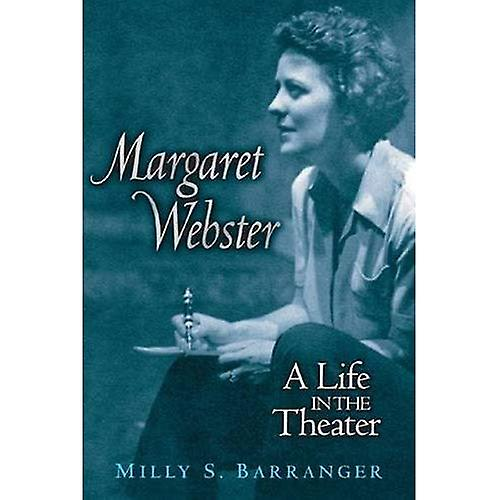 Margaret Webster  A Life in the Theater (Triangulations  Lesbian Gay Queer Theater Drama Perforhommece)