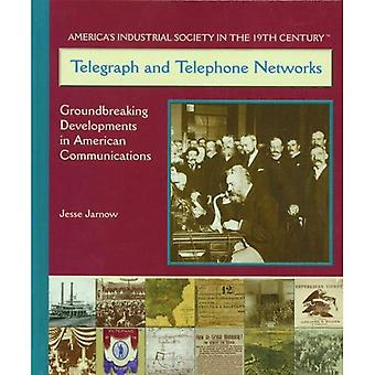 Telegraph and Telephone Networks Ground Breaking Developments in American Communications