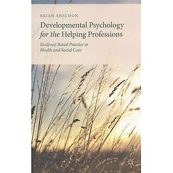 Developmental Psychology for�the Helping Professions:�Evidence-Based Practice in�Health and Social Care: 2015