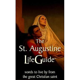 The St. Augustine LifeGuide: Words to Live by from the Great Christian Saint