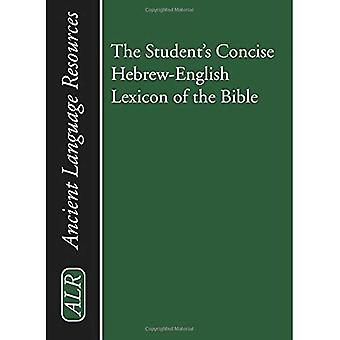 The Student's Concise Hebrew-English Lexicon of the Bible: Containing All of the Hebrew and Aramaic Words in the Hebrew Scriptures with Their Meanings