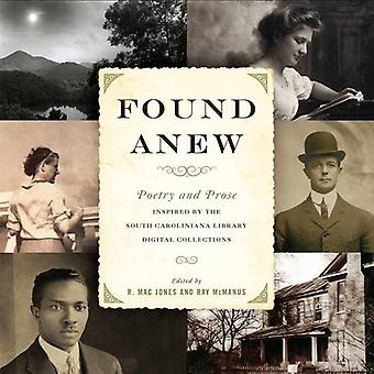 Found Anew: Poetry and Prose Inspired by the South Caroliniana Library Digital Collections (Palmetto Poetry Series...