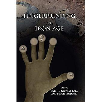 Fingerprinting the Iron Age: Approaches to identity in the European Iron Age: Integrating South-Eastern Europe...