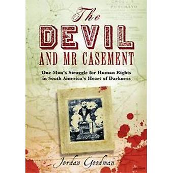 Djävulen och herr Casement: en mans kamp för mänskliga rättigheter i Mörkrets hjärta på Sydamerikas