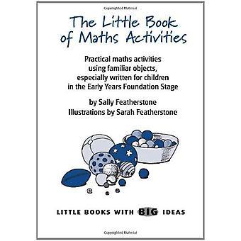 The Little Book of Maths Activities: Little Books with Big Ideas (Little Books)
