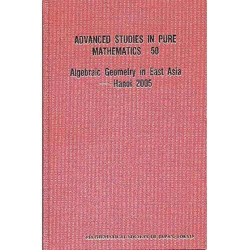 Algebraic Geometry in East Asia - Hanoi 2005