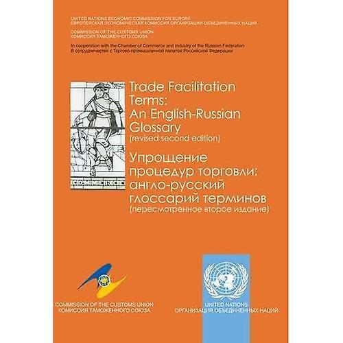 Trade Facilitation Terms  An English-Russian Glossary