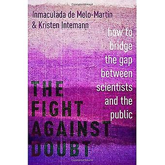 The Fight Against Doubt: How to Bridge the Gap Between Scientists and the Public