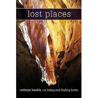 Lost Places: On Losing and� Finding Home