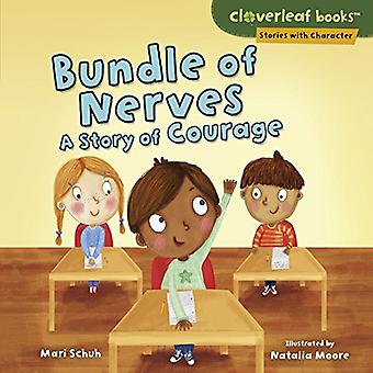 Bundle of Nerves: A Story of Courage (Cloverleaf Books Stories with Character)
