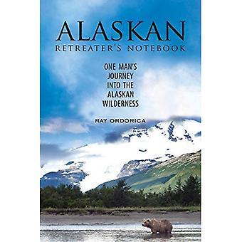Cuaderno de Retreater de Alaska: viaje de un hombre en el desierto de Alaska