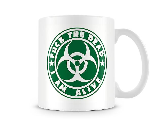 F**k The Dead I Am Alive Mug