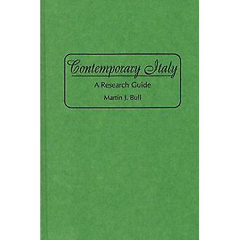 Contemporary Italy A Research Guide by Bull & Martin J. & Professor