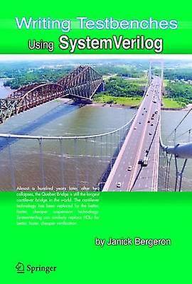 Writing Testbenches using SystemVerilog by Bergeron & Janick
