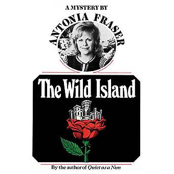 The Wild Island A Mystery by Fraser & Antonia