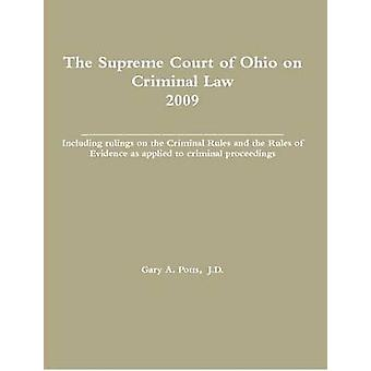 The Supreme Court of Ohio on Criminal Law 2009 by Potts & Gary