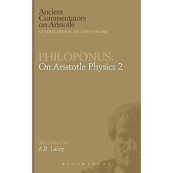 Philoponus On Aristotle Physics 2 by Lacey & A.R.