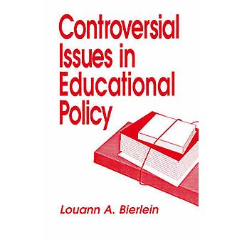 Controversial Issues in Educational Policy by Bierlein & Louann A.