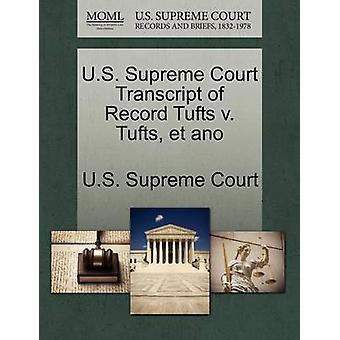 U.S. Supreme Court Transcript of Record Tufts v. Tufts et ano by U.S. Supreme Court