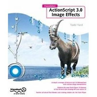 Foundation ActionScript 3.0 Image Effects by YardFace & Gerald