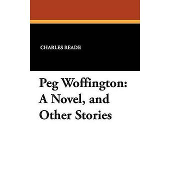 Peg Woffington A Novel and Other Stories by Reade & Charles