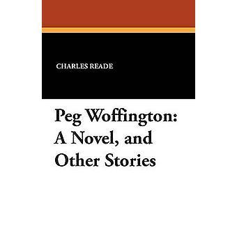 PEG Woffington A romanen och andra berättelser av Reade & Charles