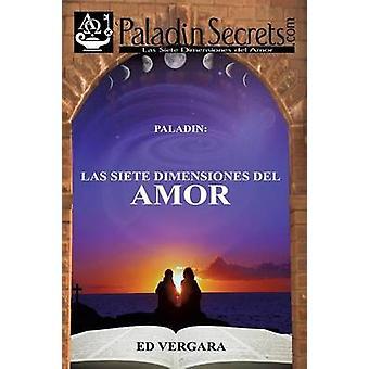 Paladin Las Siete Dimensiones del Amor by Vergara & Ed