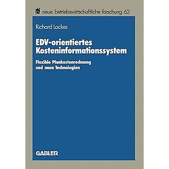 EDVorientiertes Kosteninformationssystem flexibla Plankostenrechnung und neue Technologien av Lackes & Richard
