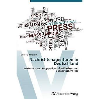 Nachrichtenagenturen in Deutschland genom Banzragch Enkhtugs