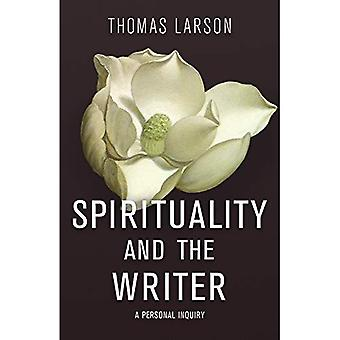 Spirituality and the Writer: A Personal Inquiry