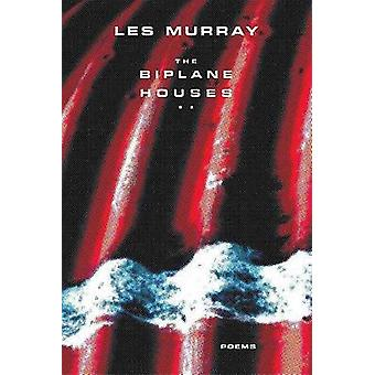 The Biplane Houses by Les Murray - 9780374531287 Book