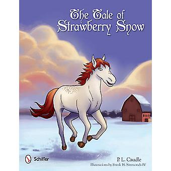 The Tale of Strawberry Snow by P.L. Caudle - Frank H. Simmonds - 9780