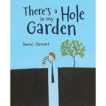 There's a Hole in My Garden by There's a Hole in My Garden - 97808075