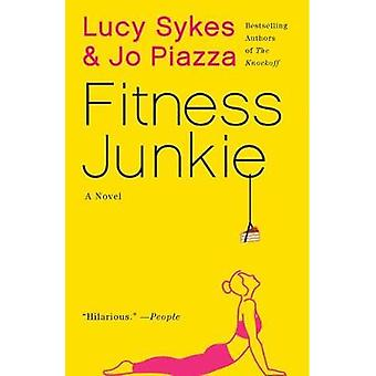 Fitness Junkie by Fitness Junkie - 9781101974070 Book
