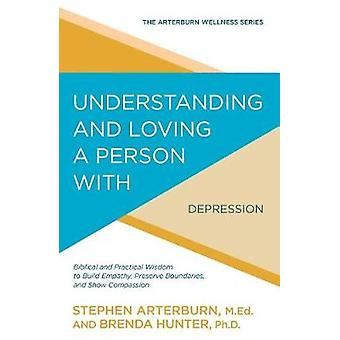Understanding and Loving a Person with Depression - Biblical and Pract