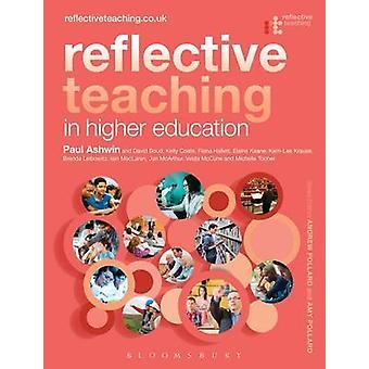 Reflective Teaching in Higher Education by Paul Ashwin - David Boud -