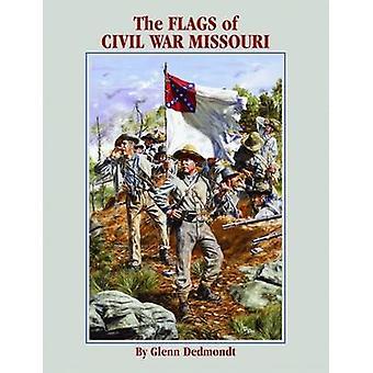 The Flags of Civil War Missouri by Glenn Dedmondt - 9781589806627 Book