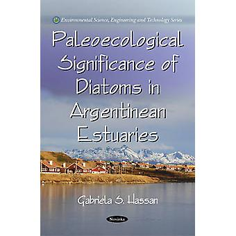 Paleoecological Signifance of Diatoms in Argentinean Estuaries by Gab