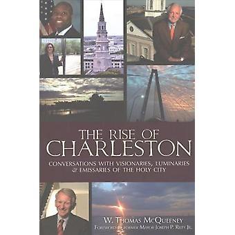 The Rise of Charleston - Conversations with Visionaries - Luminaries &