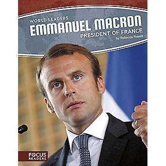 Emmanuel Macron - President of France by Rebecca Rowell - 978163517548